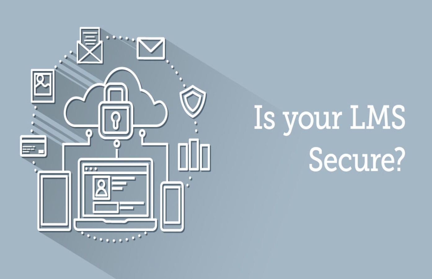 An LMS Might be Your Best Defense against Cyber Threats